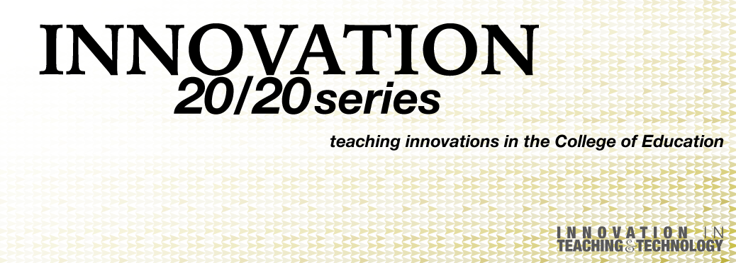 Innovation in Teaching and Technology - Innovation 20/20 Series
